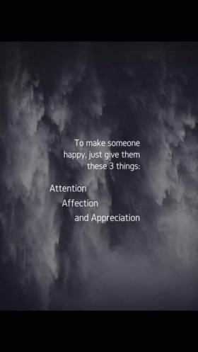 Attention, affection, be happy