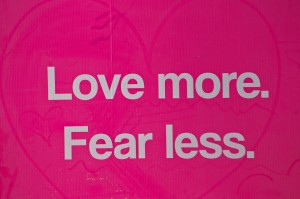 love more fear less